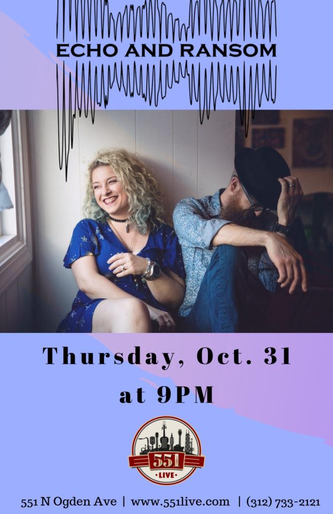 Echo & Ransom at 551 Live on Thursday, October 31st